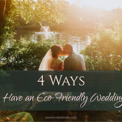 4 Ways to Have an Eco-Friendly Wedding