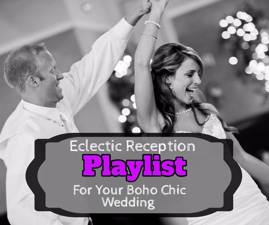 Eclectic Reception Playlist For Your Boho Chic Wedding Sweet