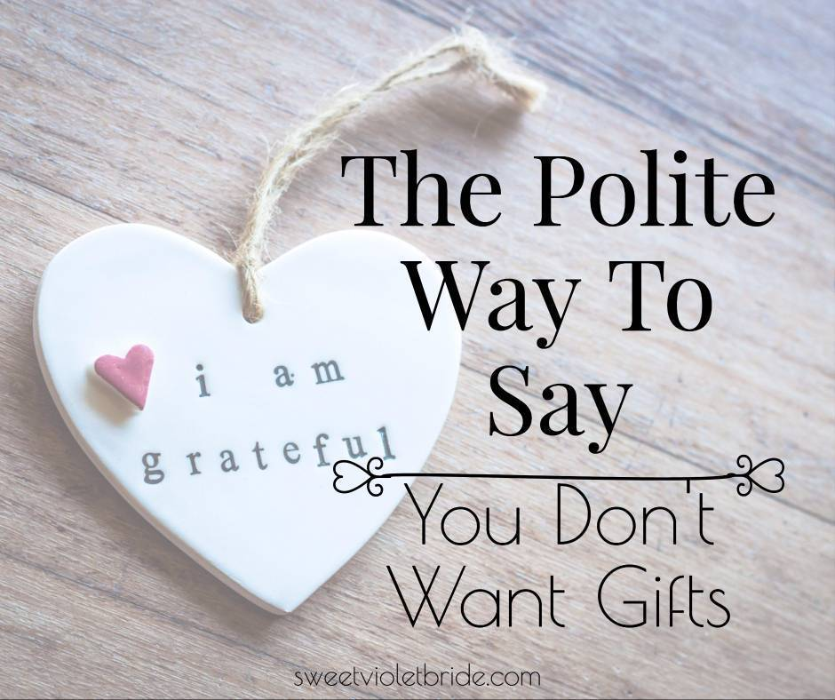 The Polite Way To Say You Dont Want Gifts Sweet Violet Bride