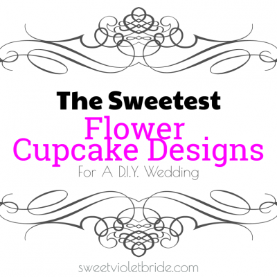The Sweetest Flower Cupcake Designs For A DIY Wedding