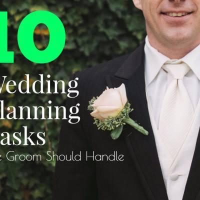 10 Wedding Planning Tasks the Groom Should Handle