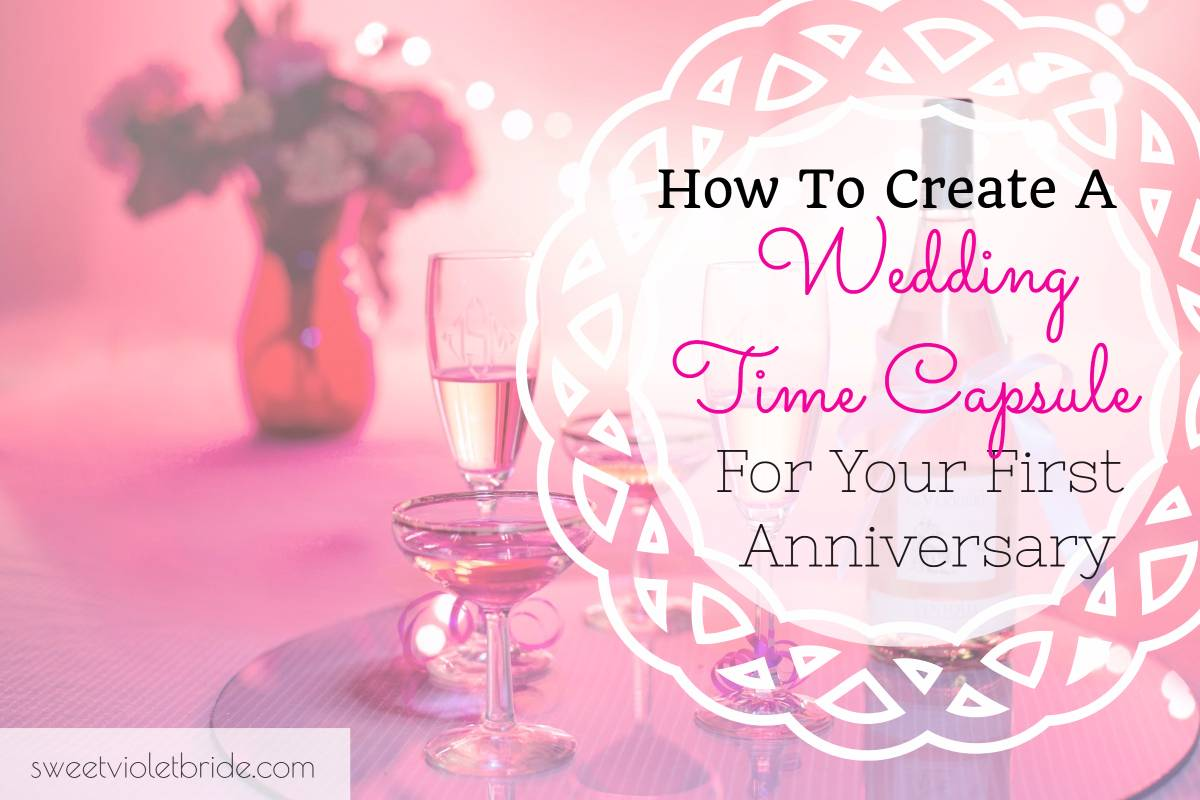 How To Create A Wedding Time Capsule For Your First Anniversary ...