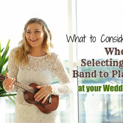 What to Consider When Selecting a Band to Play at Your Wedding
