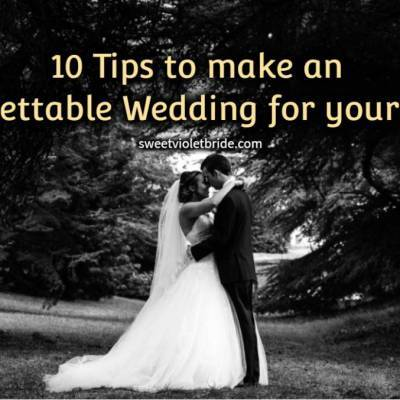 10 Tips to make an Unforgettable Wedding for your guests