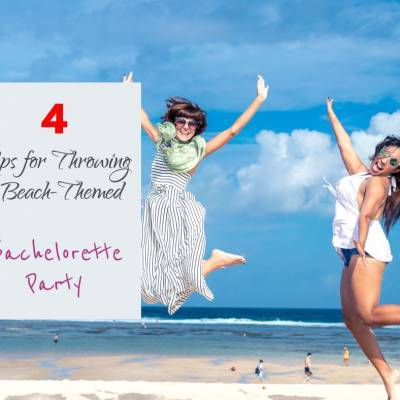 4 Tips for Throwing a Beach-Themed Bachelorette Party