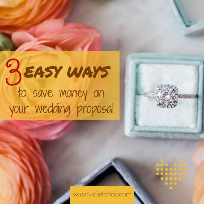 3 Easy Ways to Save Money On Your Wedding Proposal