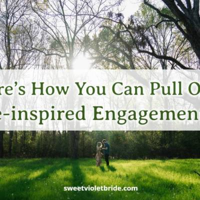 Here's How You Can Pull Off a Nature-inspired Engagement Shoot