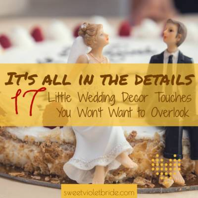 It's All in the Details: 17 Little Wedding Decor Touches You Won't Want to Overlook