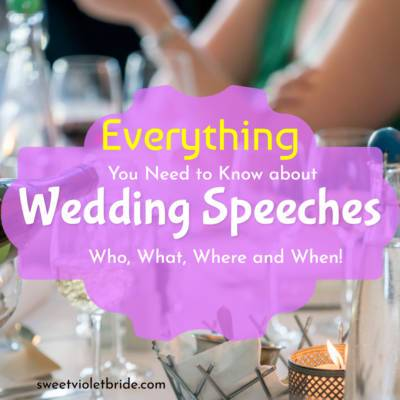 Everything You Need to Know about Wedding Speeches: Who, What, Where and When!