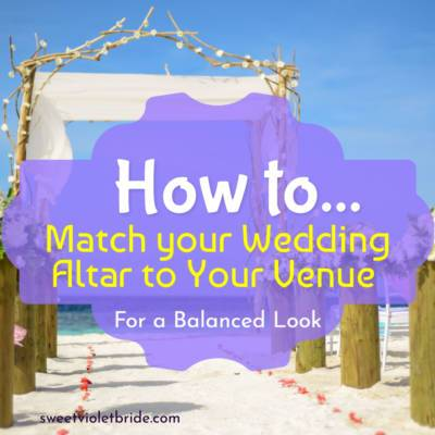 How to Match your Wedding Altar to Your Venue for a Balanced Look