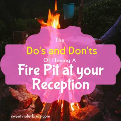 The Do's and Don'ts of Using a Fire Pit at Your Reception