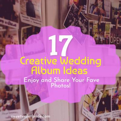 17 Creative Wedding Album Ideas: Enjoy and Share Your Fave Photos!
